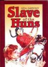 Slave of the Huns - Géza Gárdonyi
