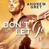 Don't Let Go - Jeff Gelder, Andrew  Grey