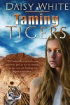 Taming Tigers - Daisy White
