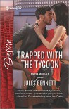 Trapped with the Tycoon (Mafia Moguls) - Jules Bennett