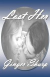 Lost Her (Lost #1) - Ginger Sharp