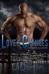 Love's Changes: A Losing My Way Novella - Gayla Leath, Taria Reed, A Laquette