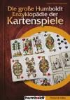 Die große Humboldt-Enzyklopädie der Kartenspiele - Hugo Kastner