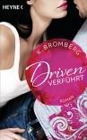 Driven. Verführt: Band 1 - Roman - - Kerstin Winter, K. Bromberg