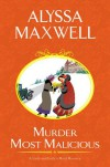 Murder Most Malicious (A Lady and Lady's Maid Mystery) - Alyssa Maxwell