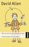 Wie ich die Dinge geregelt kriege. Selbstmanagement für den Alltag. - David Allen, Helmut Reuter