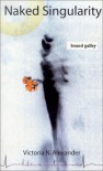 Naked Singularity - Victoria N. Alexander
