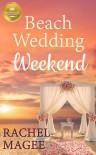 Beach Wedding Weekend - Rachel Magee