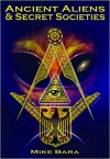Ancient Aliens & Secret Societies - Mike Bara