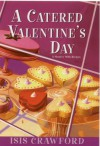 A Catered Valentine's Day - Isis Crawford