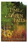 The Time of Aspen Falls - Marcia Lynn McClure