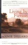 Living by Fiction - Annie Dillard, Gloria Adelson
