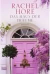 Das Haus der Träume - Rachel Hore, Barbara Ritterbach