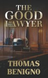 The Good Lawyer: - Thomas Benigno
