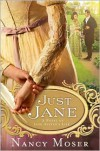 Just Jane: A Novel of Jane Austen's Life - Nancy Moser