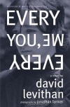 Every You, Every Me - Jonathan Farmer, David Levithan
