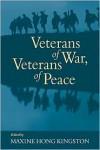 Veterans of War, Veterans of Peace - Maxine Hong Kingston
