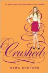 Pretty Little Liars #13: Crushed - Sara Shepard
