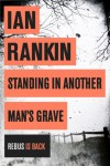Standing in Another Man's Grave (Inspector Rebus, #18) - Ian Rankin
