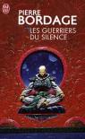 Les guerriers du silence - Pierre Bordage