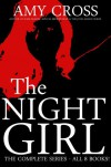 The Night Girl: The Complete Series  - Amy Cross