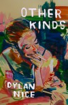 Other Kinds - Dylan Nice