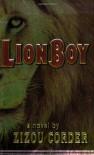 Lionboy (Lionboy, Book 1) - Zizou Corder