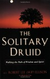 "The Solitary Druid: A Practitioner's Guide - Robert Lee ""Skip"" Ellison"