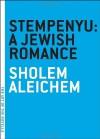 Stempenyu: A Jewish Romance - Sholem Aleichem, Hannah Berman