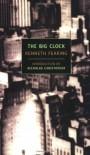 The Big Clock - Kenneth Fearing, Nicholas Christopher