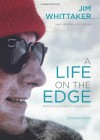 A Life on the Edge: Memoirs of Everest and Beyond - Jim Whittaker