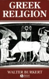 Greek Religion: Archaic and Classical (Ancient World) - Walter Burkert