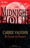 Die Stunde der Vampire (Midnight Hour Band 2) - Carrie Vaughn, Ute Brammertz