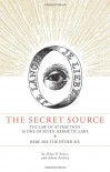The Secret Source: The Law of Attraction is One of Seven Ancient Hermetic Laws--Here are the Other Six - Maja D'Aoust, Adam Parfrey, Jodi Wille