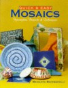 Quick & Easy Mosaics: Innovative Projects & Techniques - Mariarita Macchiavelli