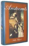 Aristocrats: Caroline, Emily, Louisa, and Sarah Lennox 1740-1832 - Stella Tillyard