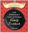 The America's Test Kitchen Family Cookbook - Carl Tremblay, Daniel J. Van Ackere