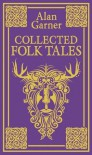 Collected Folk Tales - Alan Garner