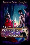 Werewolves With Chocolate - Shauna Aura Knight