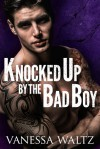 Knocked Up by the Bad Boy - Vanessa Waltz