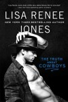 The Truth About Cowboys (Sweetwater, #1) - Lisa Renee Jones