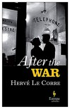 After the War - Hervé Le Corre