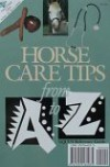 Horse Care Tips From A To Z - Mary Kay Kinnish