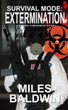 Survival Mode: Extermination (Steen O'Mannon) - Miles Baldwin