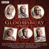 Gloomsbury: Series 1-3: 18 Episodes of the BBC Radio 4 Sitcom - Sue Limb, Alison Steadman, Full Cast, Miriam Margolyes