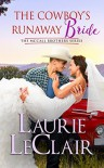 The Cowboy's Runaway Bride (The McCall Brothers Book 3) - Laurie LeClair