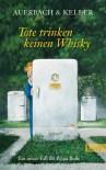 Tote trinken keinen Whisky: Ein neuer Fall für Pippa Bolle (Ein Pippa-Bolle-Krimi, Band 5) - Auerbach & Keller