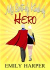 My Sort-of, Kind-of Hero - Emily  Harper