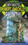 Obywatel galaktyki - Robert Sheckley
