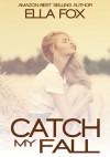 Catch My Fall - Ella Fox